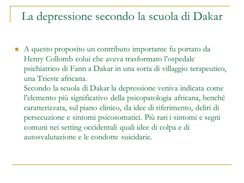 La depressione secondo la scuola di Dakar A questo proposito un contributo importante fu portato da Henry Collomb colui che aveva trasformato lospedal