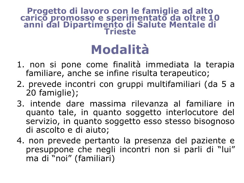 Progetto di lavoro con le famiglie ad alto carico promosso e sperimentato da oltre 10 anni dal Dipartimento di Salute Mentale di Trieste Modalità 1.