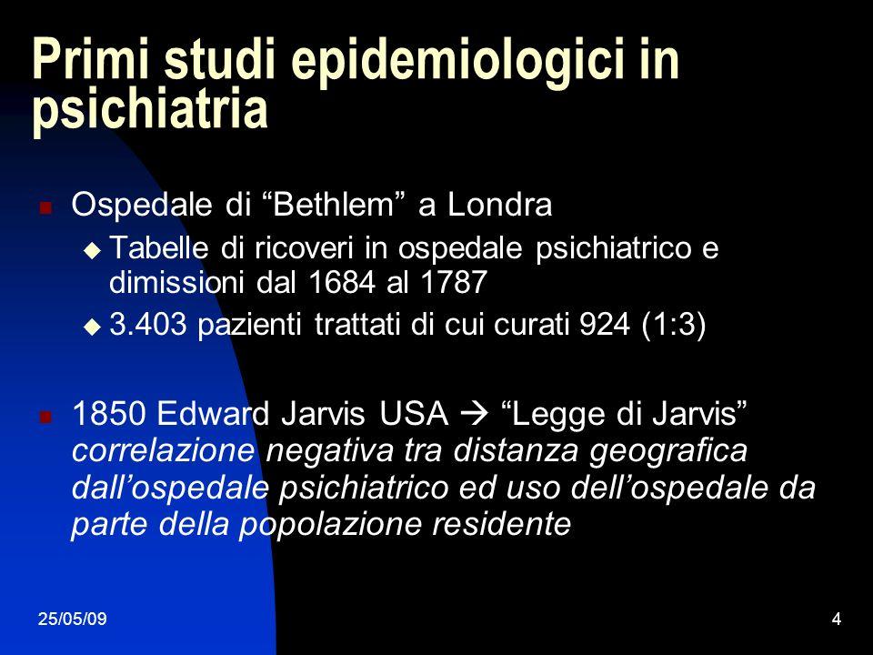 25/05/094 Primi studi epidemiologici in psichiatria Ospedale di Bethlem a Londra Tabelle di ricoveri in ospedale psichiatrico e dimissioni dal 1684 al