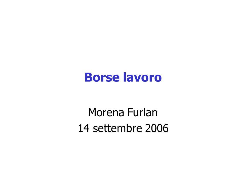 Borse lavoro Morena Furlan 14 settembre 2006