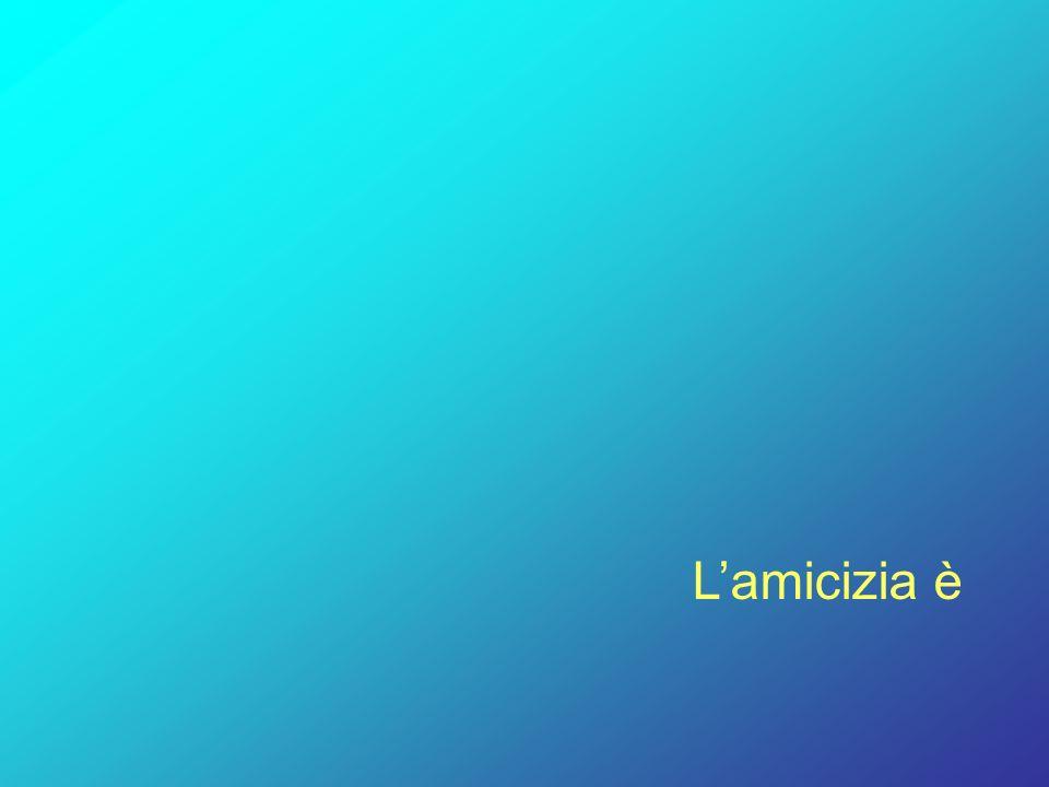 Lamicizia è