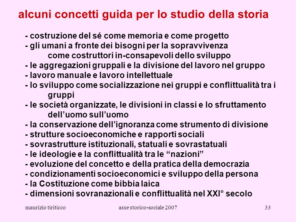 maurizio tiriticcoasse storico-sociale 200733 alcuni concetti guida per lo studio della storia - costruzione del sé come memoria e come progetto - gli