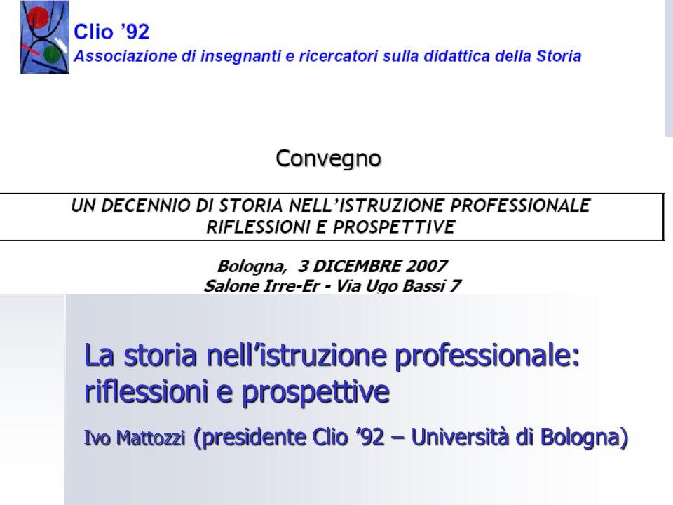 LA MODULARITÀ NEL TESTO STORICO La storia nellistruzione professionale: riflessioni e prospettive Ivo Mattozzi (presidente Clio 92 – Università di Bol