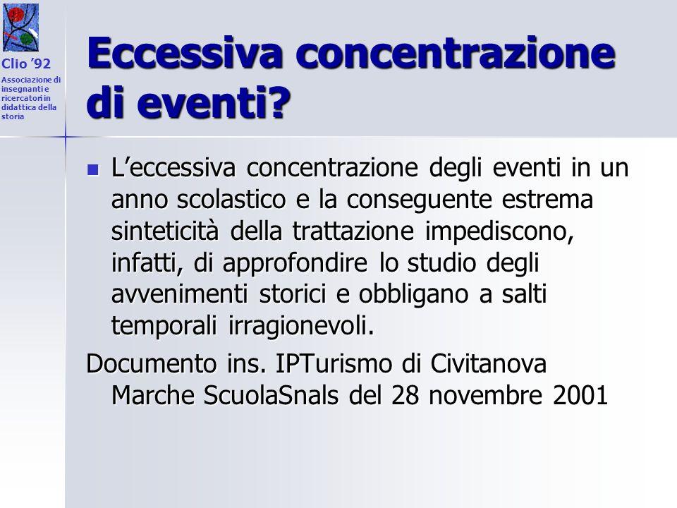 Eccessiva concentrazione di eventi? Leccessiva concentrazione degli eventi in un anno scolastico e la conseguente estrema sinteticità della trattazion