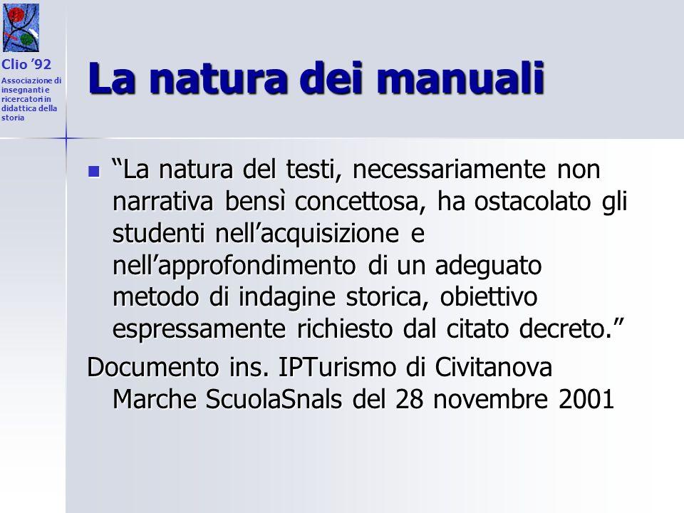 La natura dei manuali La natura del testi, necessariamente non narrativa bensì concettosa, ha ostacolato gli studenti nellacquisizione e nellapprofond