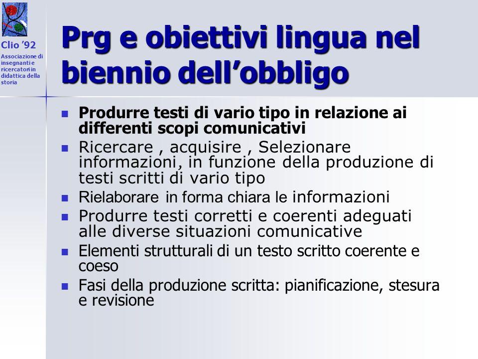 Prg e obiettivi lingua nel biennio dellobbligo Produrre testi di vario tipo in relazione ai differenti scopi comunicativi Ricercare, acquisire, Selezi