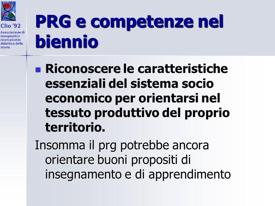 PRG e competenze nel biennio Riconoscere le caratteristiche essenziali del sistema socio economico per orientarsi nel tessuto produttivo del proprio t