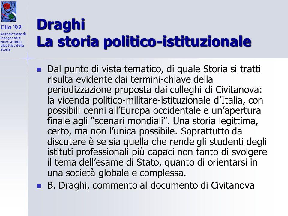 Draghi La storia politico-istituzionale Dal punto di vista tematico, di quale Storia si tratti risulta evidente dai termini-chiave della periodizzazio