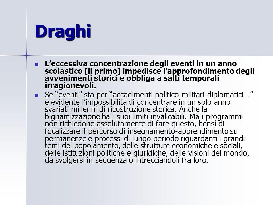 Draghi Leccessiva concentrazione degli eventi in un anno scolastico [il primo] impedisce lapprofondimento degli avvenimenti storici e obbliga a salti