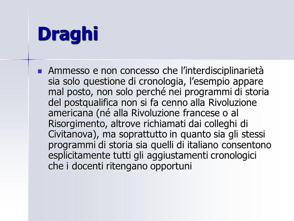 Draghi Ammesso e non concesso che linterdisciplinarietà sia solo questione di cronologia, lesempio appare mal posto, non solo perché nei programmi di