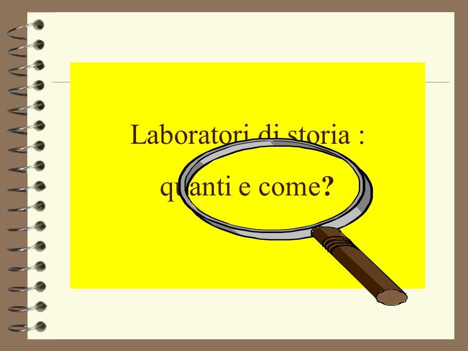 Laboratori di storia : quanti e come?