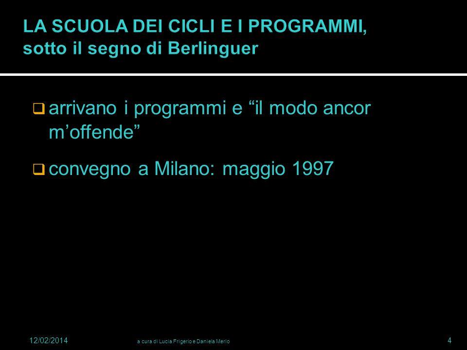 arrivano i programmi e il modo ancor moffende convegno a Milano: maggio 1997 12/02/2014 a cura di Lucia Frigerio e Daniela Merlo 4