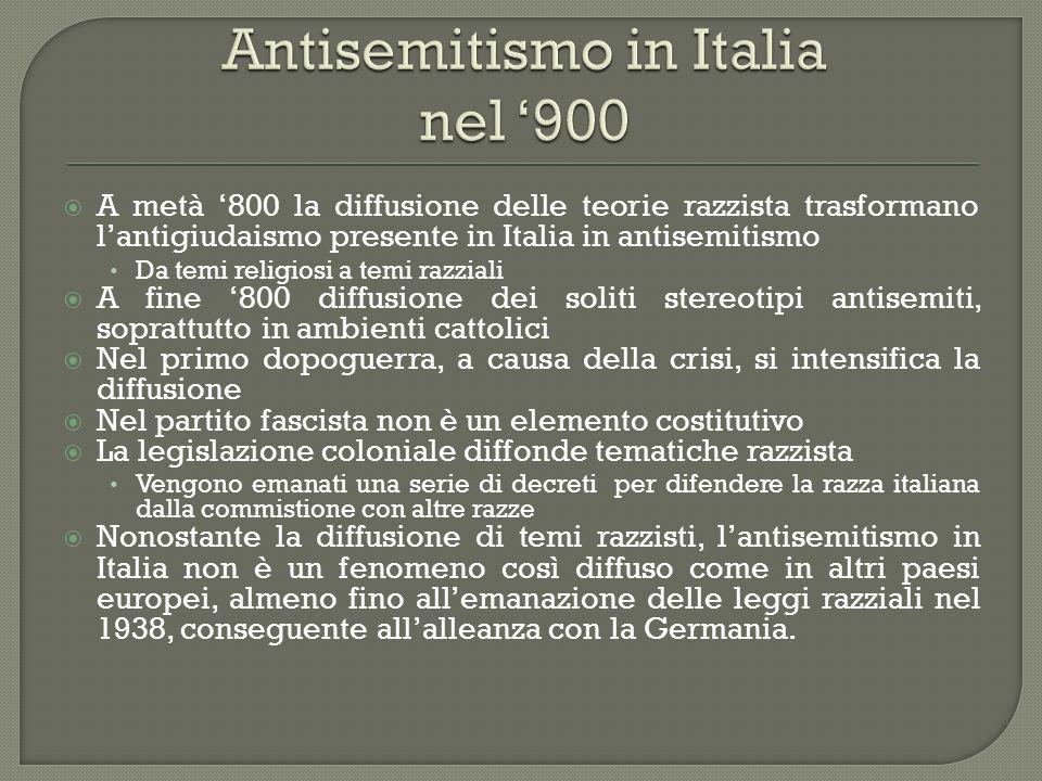 A metà 800 la diffusione delle teorie razzista trasformano lantigiudaismo presente in Italia in antisemitismo Da temi religiosi a temi razziali A fine