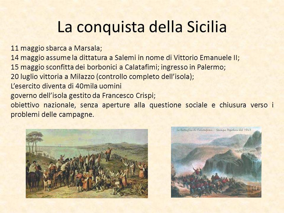 La conquista della Sicilia 11 maggio sbarca a Marsala; 14 maggio assume la dittatura a Salemi in nome di Vittorio Emanuele II; 15 maggio sconfitta dei