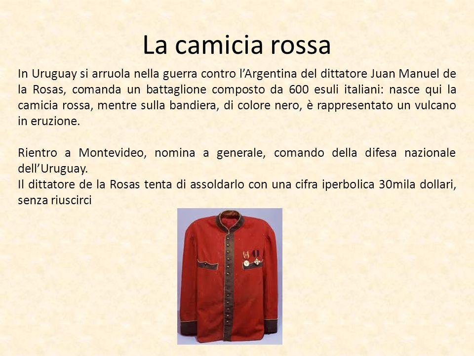 La camicia rossa In Uruguay si arruola nella guerra contro lArgentina del dittatore Juan Manuel de la Rosas, comanda un battaglione composto da 600 es