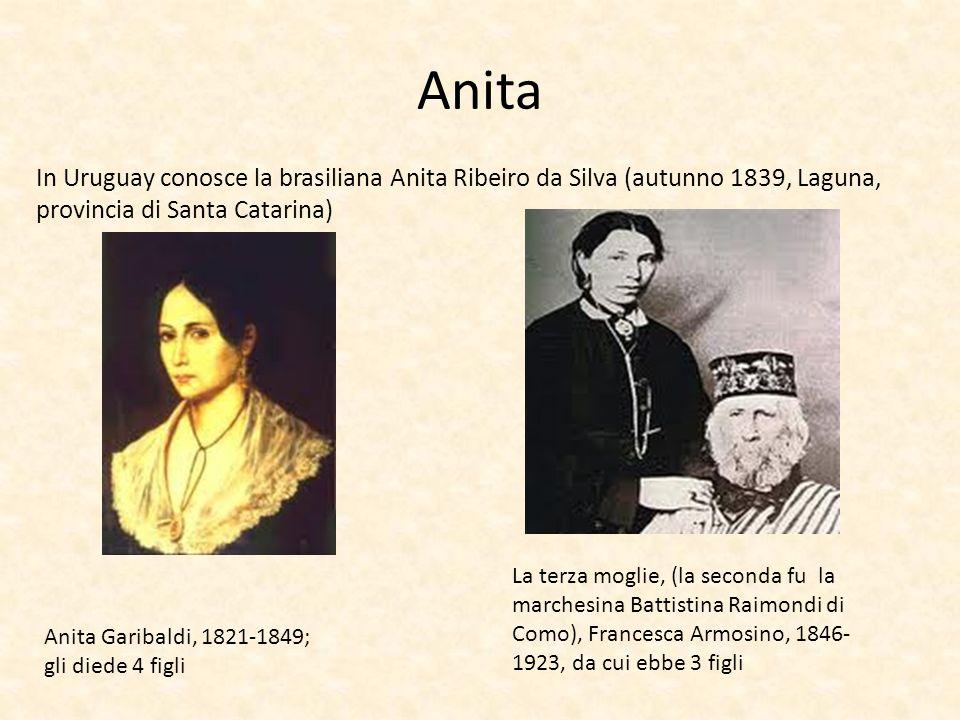 Anita In Uruguay conosce la brasiliana Anita Ribeiro da Silva (autunno 1839, Laguna, provincia di Santa Catarina) Anita Garibaldi, 1821-1849; gli died