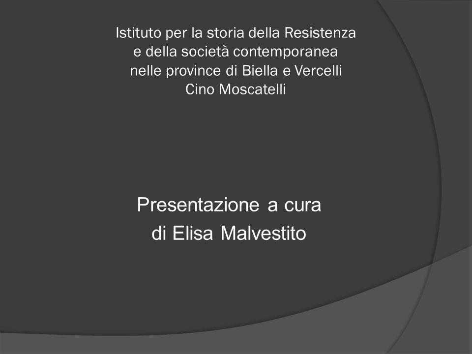 Istituto per la storia della Resistenza e della società contemporanea nelle province di Biella e Vercelli Cino Moscatelli Presentazione a cura di Elisa Malvestito