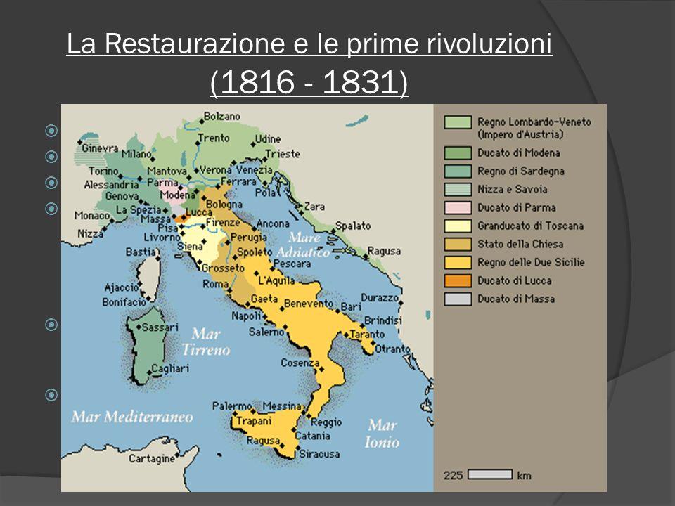 La Restaurazione e le prime rivoluzioni (1816 - 1831) 2 obiettivi della Restaurazione Interventi in Italia (cartina) Conseguenze del nuovo assetto pol