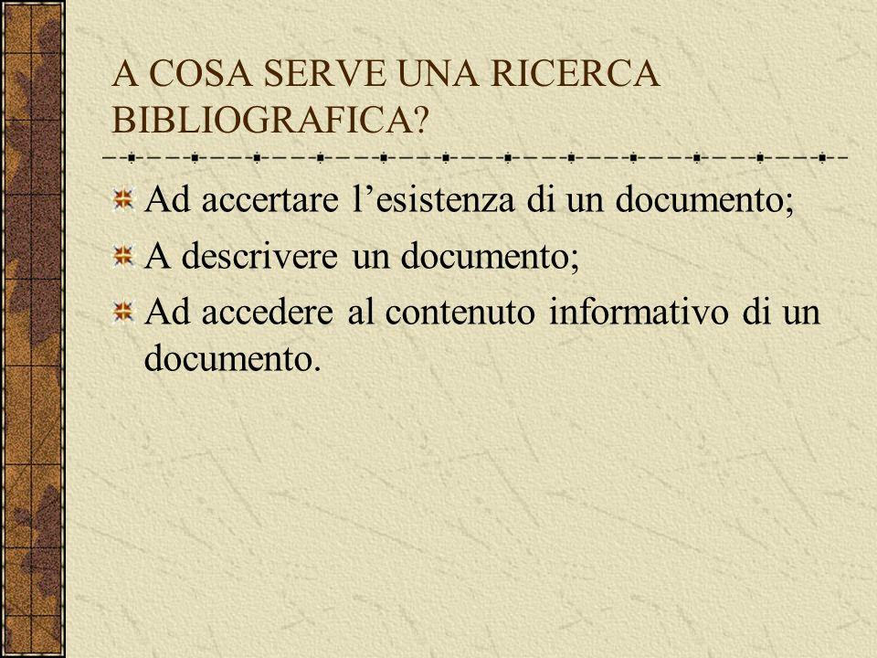 A COSA SERVE UNA RICERCA BIBLIOGRAFICA.