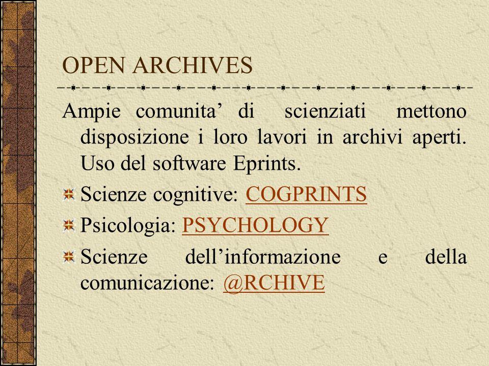 OPEN ARCHIVES Ampie comunita di scienziati mettono disposizione i loro lavori in archivi aperti.
