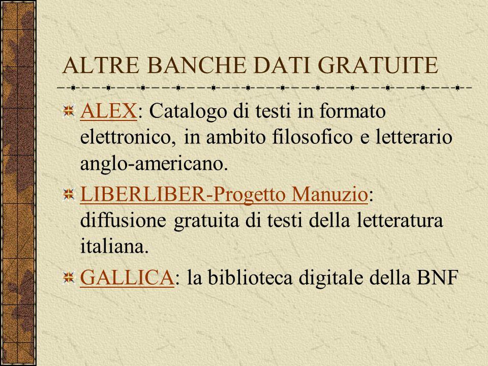 ALTRE BANCHE DATI GRATUITE ALEXALEX: Catalogo di testi in formato elettronico, in ambito filosofico e letterario anglo-americano.