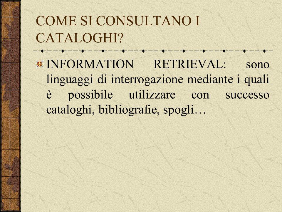 COME SI CONSULTANO I CATALOGHI.