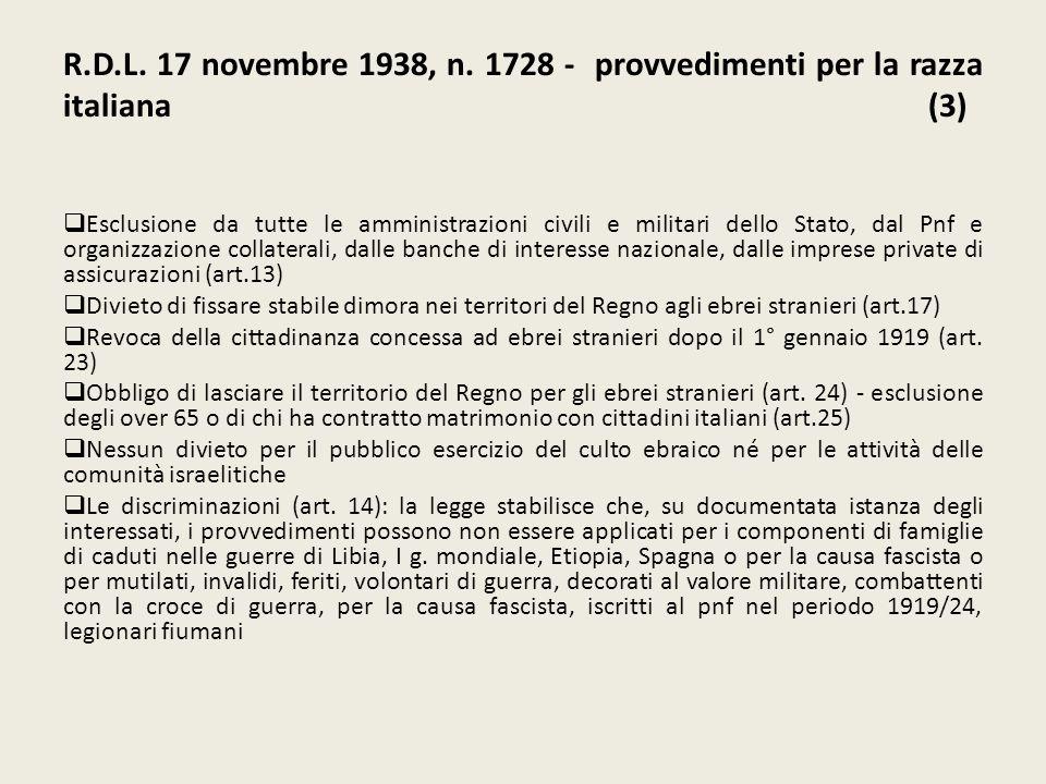 R.D.L. 17 novembre 1938, n. 1728 - provvedimenti per la razza italiana (3) Esclusione da tutte le amministrazioni civili e militari dello Stato, dal P
