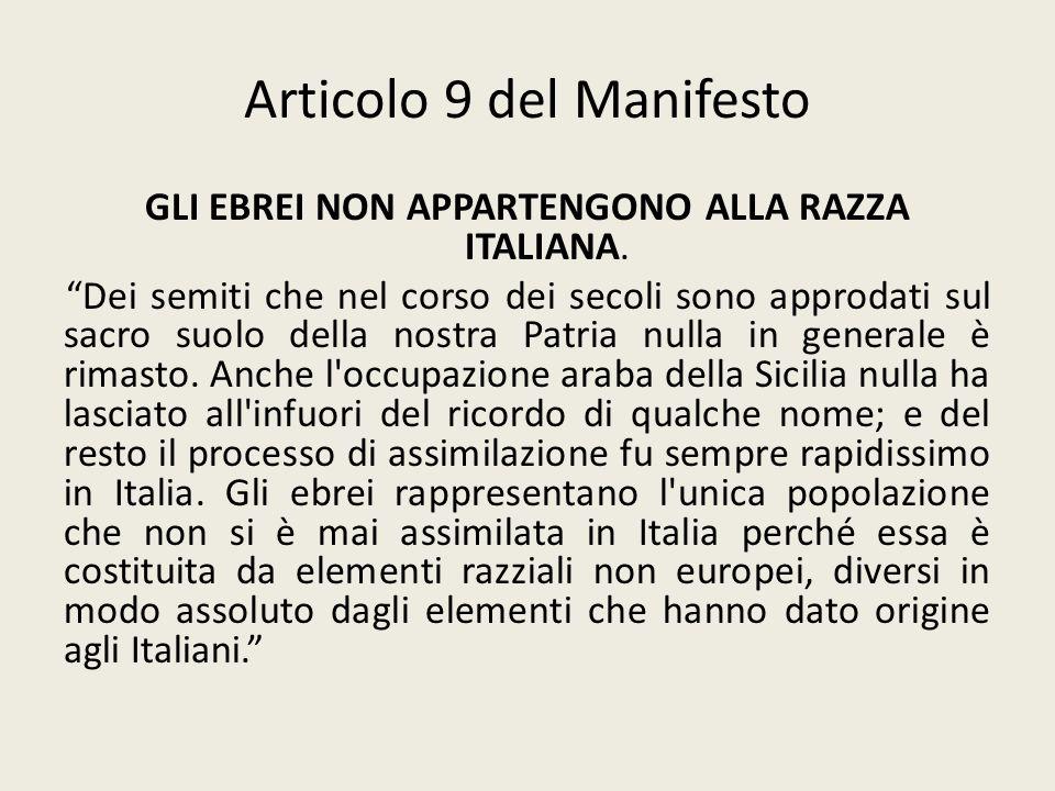 Articolo 9 del Manifesto GLI EBREI NON APPARTENGONO ALLA RAZZA ITALIANA. Dei semiti che nel corso dei secoli sono approdati sul sacro suolo della nost