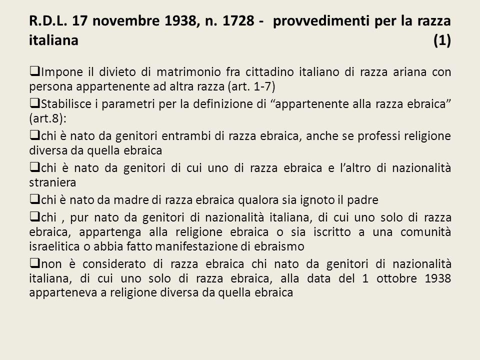 R.D.L. 17 novembre 1938, n. 1728 - provvedimenti per la razza italiana (1) Impone il divieto di matrimonio fra cittadino italiano di razza ariana con