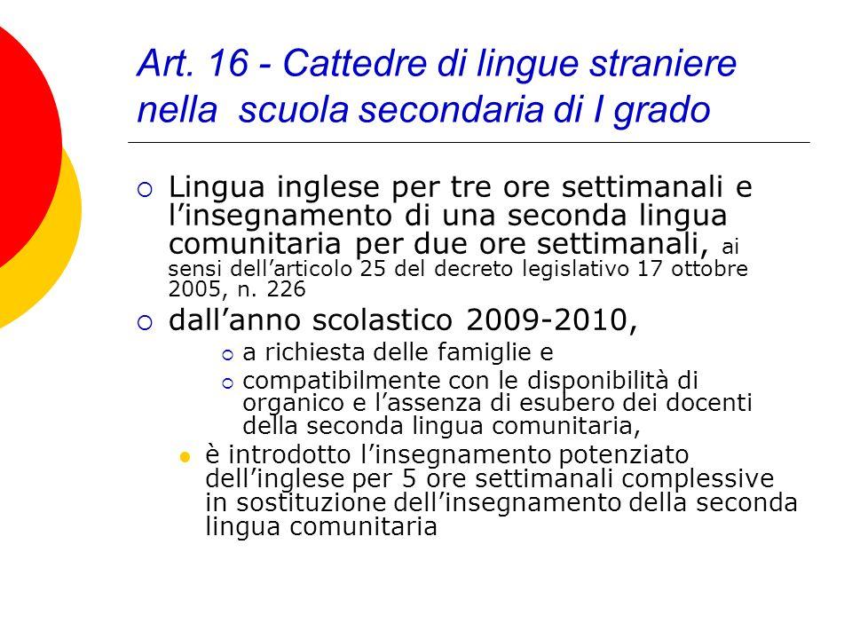 Art. 16 - Cattedre di lingue straniere nella scuola secondaria di I grado Lingua inglese per tre ore settimanali e linsegnamento di una seconda lingua