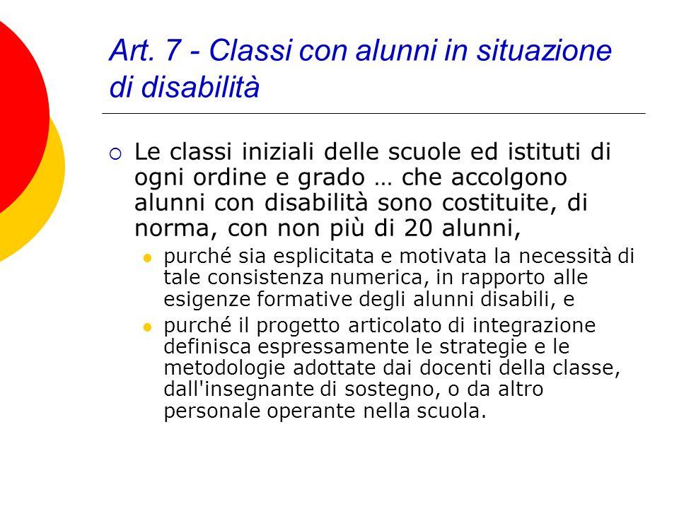 Art. 7 - Classi con alunni in situazione di disabilità Le classi iniziali delle scuole ed istituti di ogni ordine e grado … che accolgono alunni con d