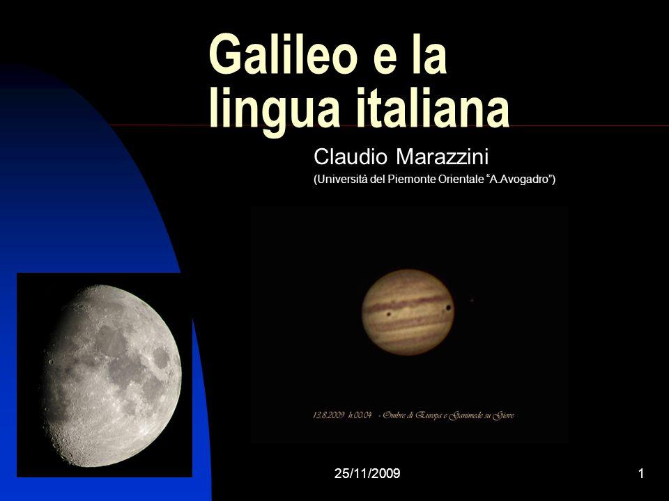 25/11/20091 Galileo e la lingua italiana Claudio Marazzini (Università del Piemonte Orientale A.Avogadro)