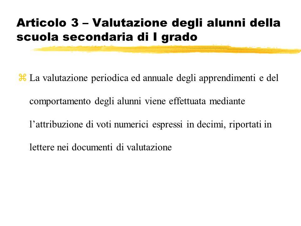 Articolo 3 – Valutazione degli alunni della scuola secondaria di I grado zLa valutazione periodica ed annuale degli apprendimenti e del comportamento