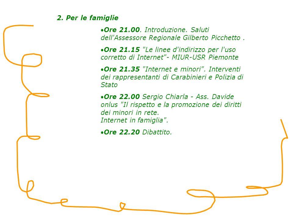 2. Per le famiglie Ore 21.00. Introduzione. Saluti dell Assessore Regionale Gilberto Picchetto.