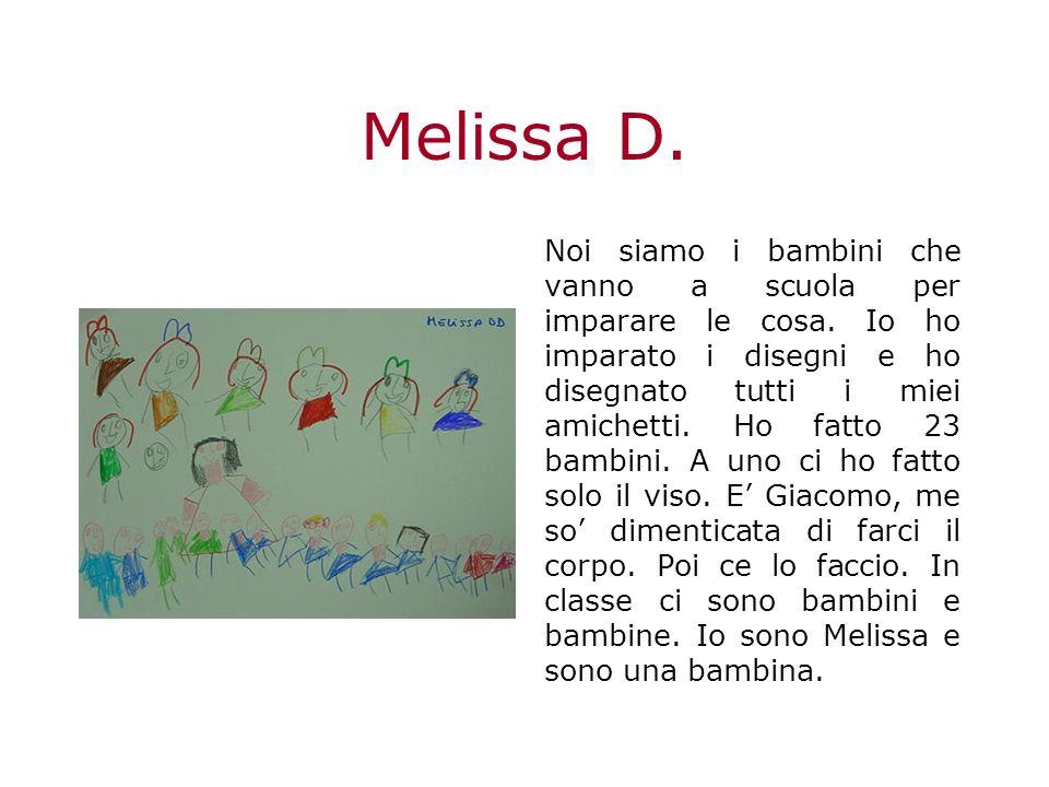 Melissa D.Noi siamo i bambini che vanno a scuola per imparare le cosa.