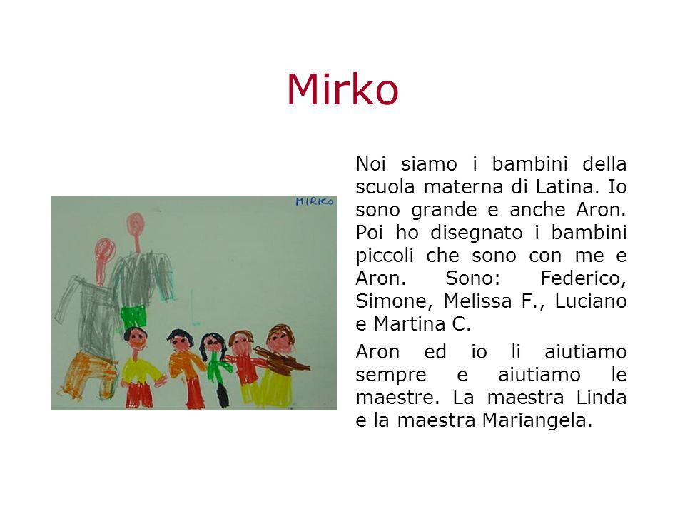 Mirko Noi siamo i bambini della scuola materna di Latina.