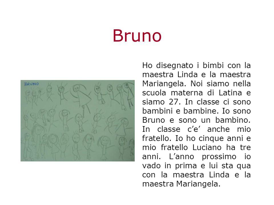 Bruno Ho disegnato i bimbi con la maestra Linda e la maestra Mariangela.