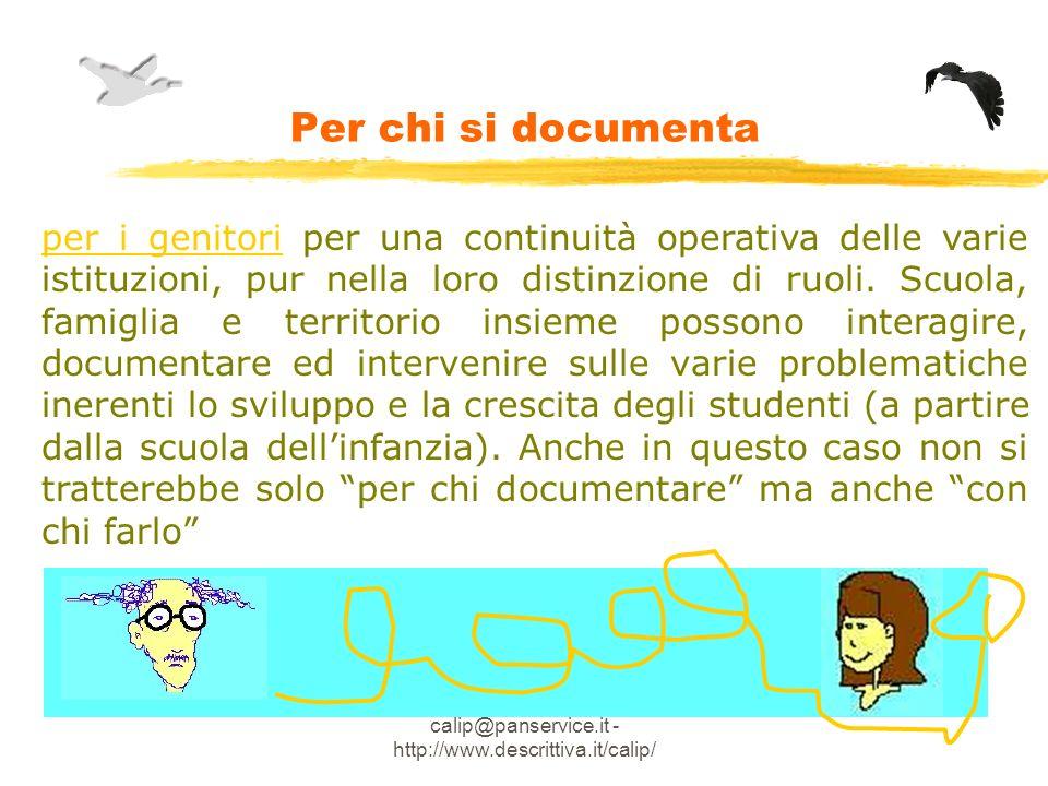 Linda Giannini - calip@panservice.it - http://www.descrittiva.it/calip/ Per chi si documenta per i genitori per una continuità operativa delle varie istituzioni, pur nella loro distinzione di ruoli.