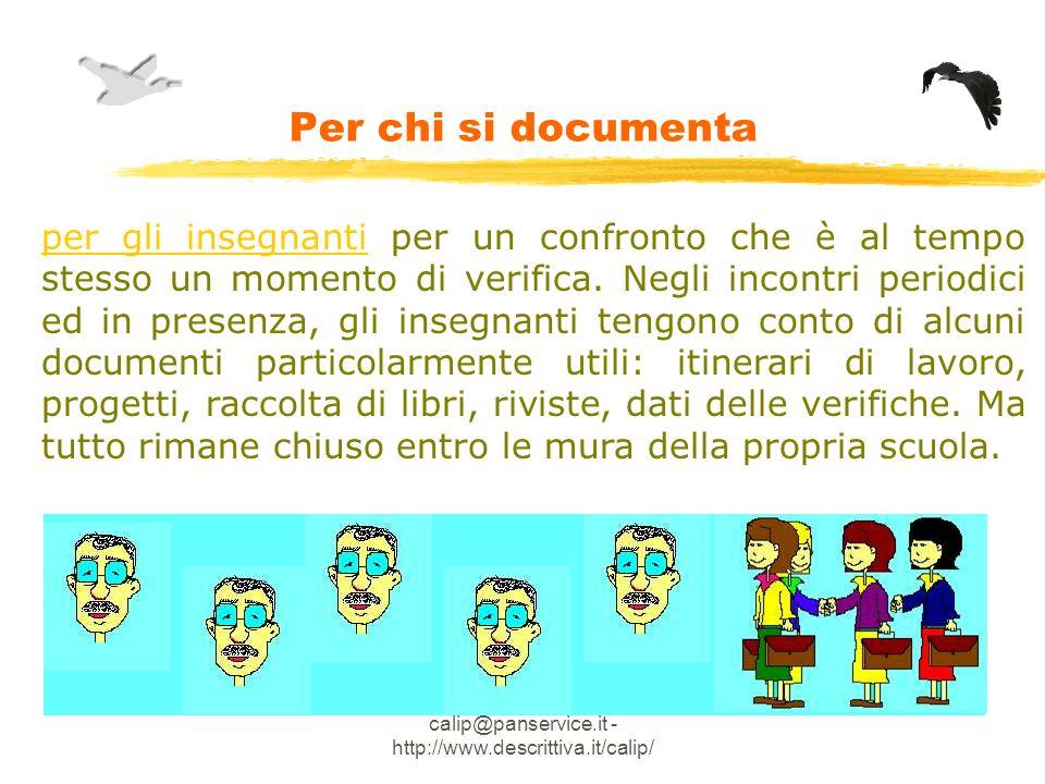Linda Giannini - calip@panservice.it - http://www.descrittiva.it/calip/ Per chi si documenta per gli insegnanti per un confronto che è al tempo stesso un momento di verifica.
