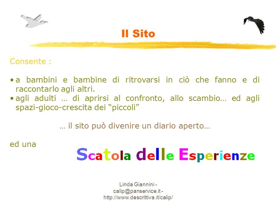 Linda Giannini - calip@panservice.it - http://www.descrittiva.it/calip/ Il Sito Consente : a bambini e bambine di ritrovarsi in ciò che fanno e di raccontarlo agli altri.