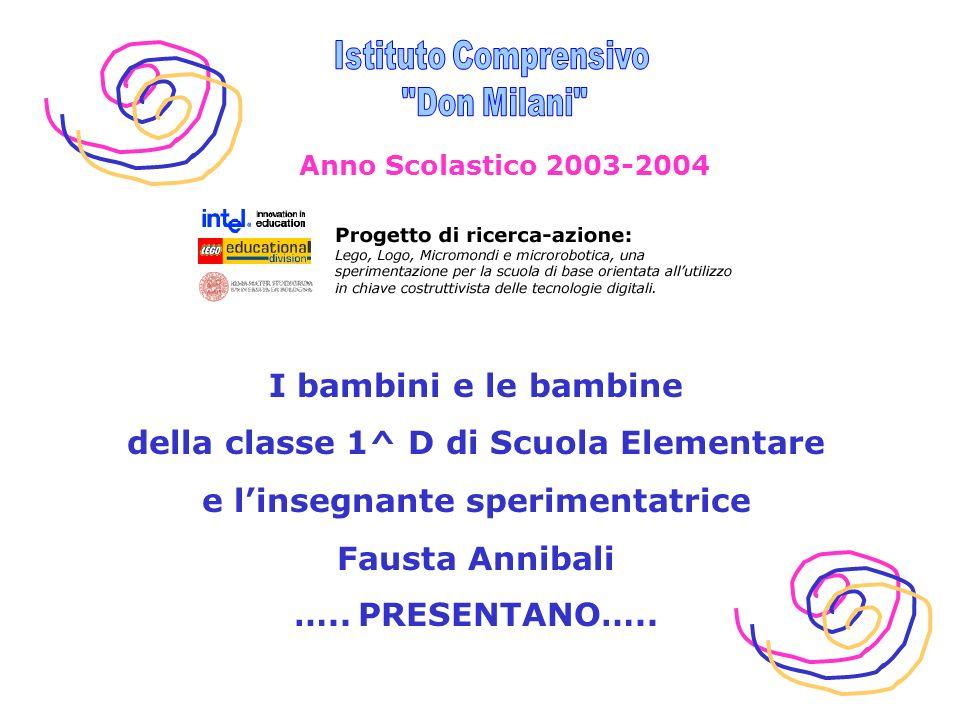 I bambini e le bambine della classe 1^ D di Scuola Elementare e linsegnante sperimentatrice Fausta Annibali …..