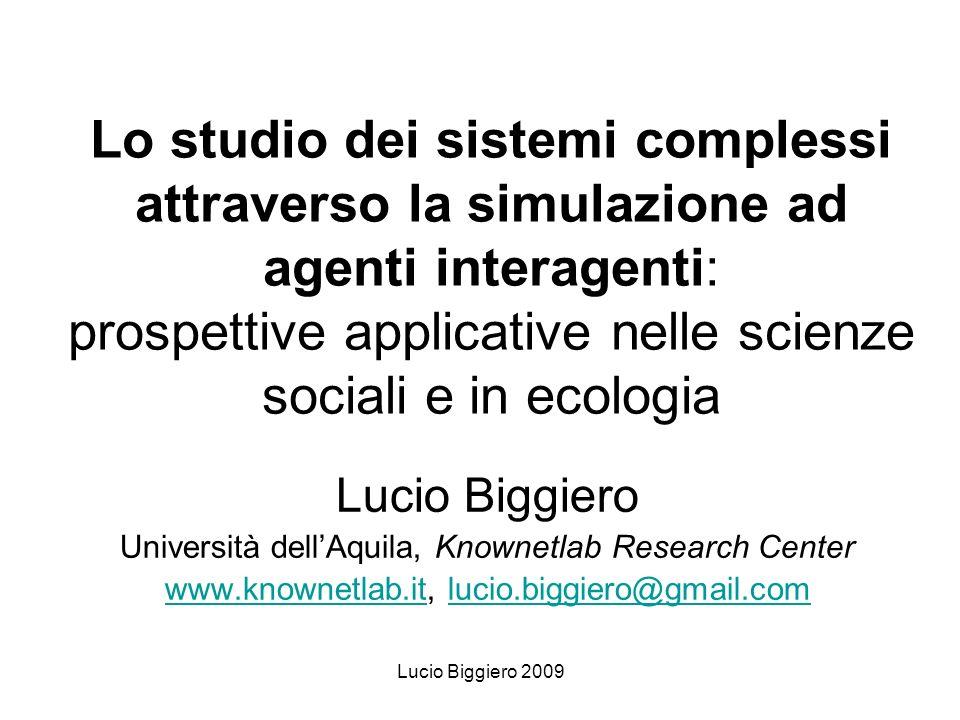 Lucio Biggiero 2009 Lo studio dei sistemi complessi attraverso la simulazione ad agenti interagenti: prospettive applicative nelle scienze sociali e i