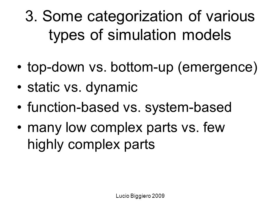 Lucio Biggiero 2009 3. Some categorization of various types of simulation models top-down vs.