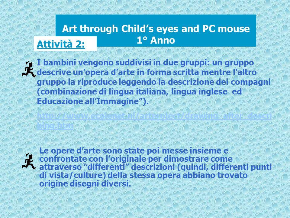 I bambini vengono suddivisi in due gruppi: un gruppo descrive unopera darte in forma scritta mentre laltro gruppo la riproduce leggendo la descrizione