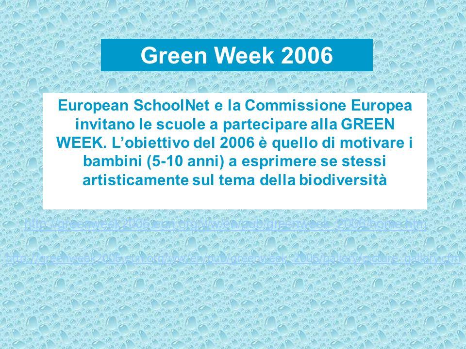 European SchoolNet e la Commissione Europea invitano le scuole a partecipare alla GREEN WEEK. Lobiettivo del 2006 è quello di motivare i bambini (5-10