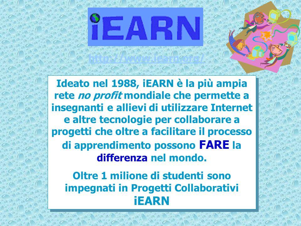 http://www.iearn.org/ Ideato nel 1988, iEARN è la più ampia rete no profit mondiale che permette a insegnanti e allievi di utilizzare Internet e altre