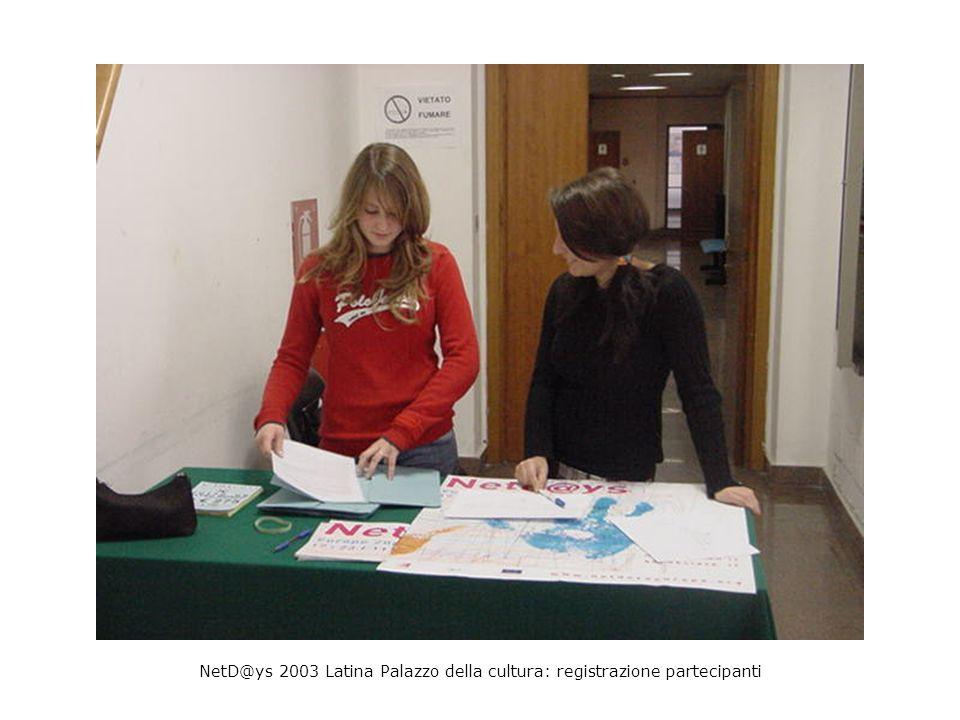 NetD@ys 2003 Latina Palazzo della cultura: registrazione partecipanti