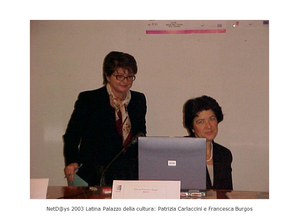 NetD@ys 2003 Latina Palazzo della cultura: Intervento Francesca Burgos: La comunicazione e le scuole Europee in rete (progetti E-didateca e Biblioteche in rete)
