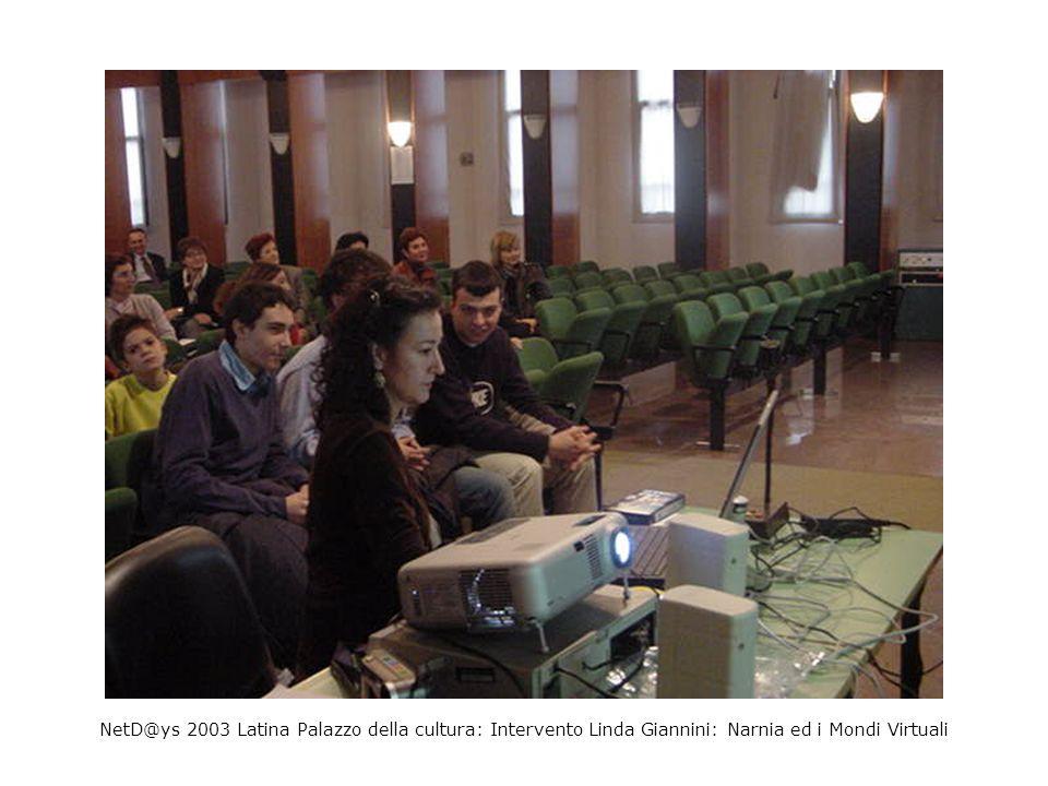 NetD@ys 2003 Latina Palazzo della cultura: Intervento Linda Giannini: Narnia ed i Mondi Virtuali