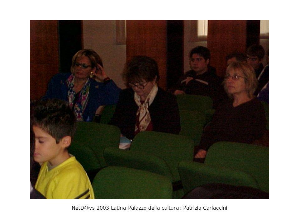 NetD@ys 2003 Latina Palazzo della cultura: Patrizia Carlaccini